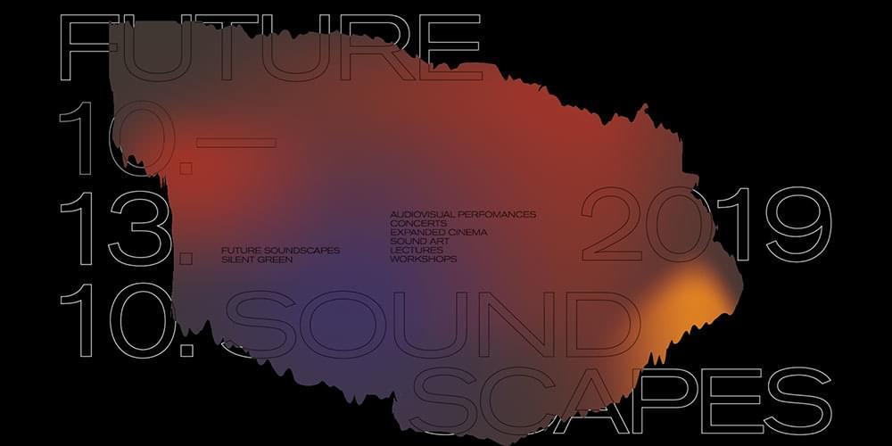 Tickets Future Soundscapes Festival, Festivalpass  in Berlin