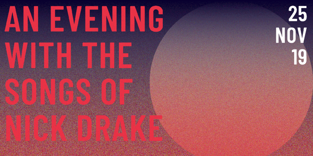 Tickets An Evening with the Songs of Nick Drake, mit CATT, Craig Saunders (Mighty Oaks), David Lemaitre und Tim Neuhaus in Berlin