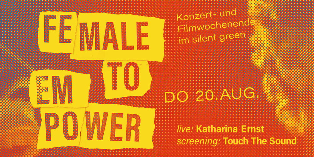 Tickets Katharina Ernst (live), Touch The Sound (Screening), Female To Empower in Berlin