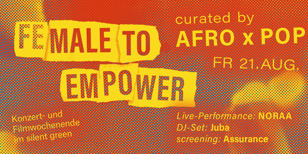 Tickets AFRO x POP kuratiert Female To Empower, Noraa (live), Juba (DJ), Assurance (Screening) in Berlin